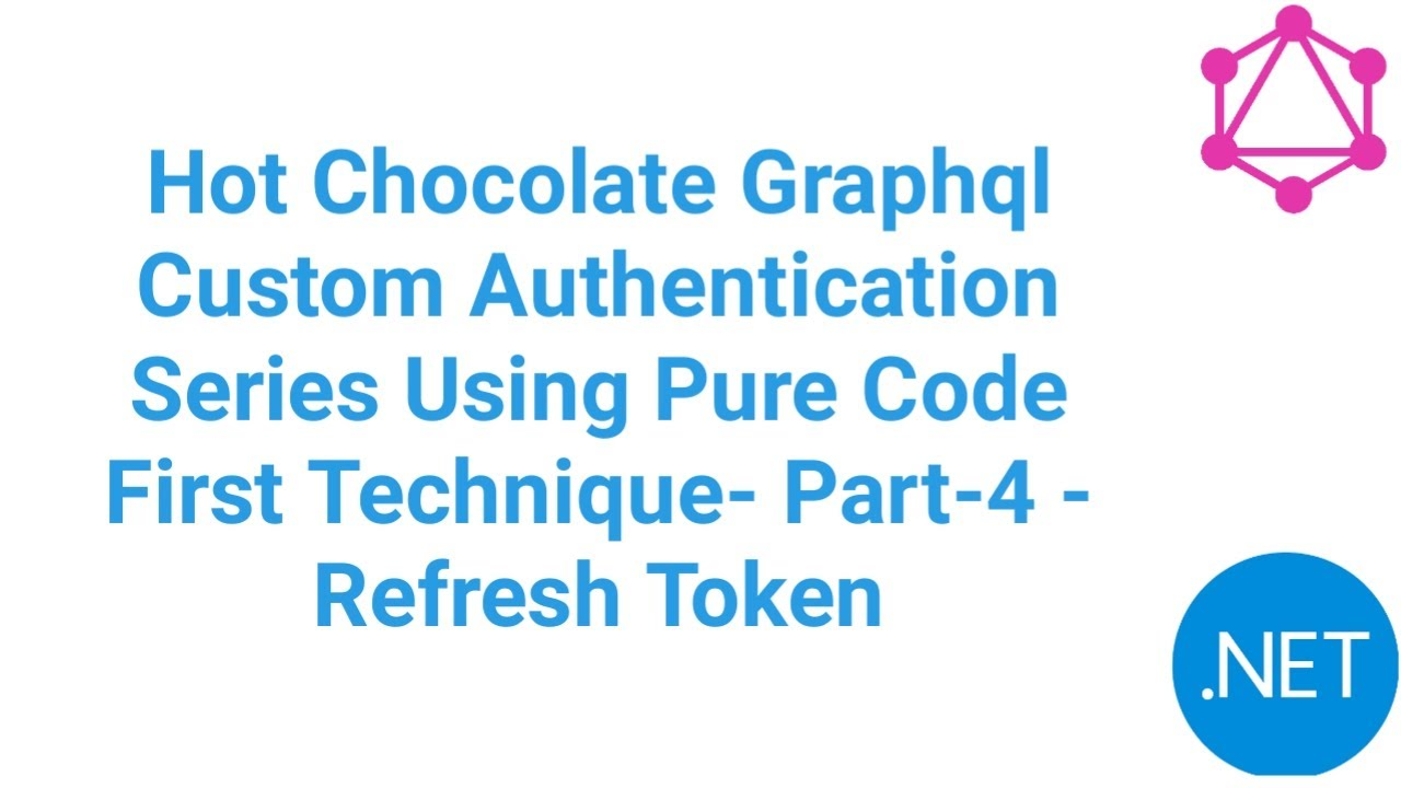 Part4 - Refresh Token(Hot Chocolate GraphQL  Auth Series Using Pure Code First Technique)