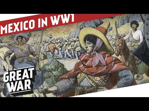 Mexico in WW1 - The Mexican Revolution I THE GREAT WAR Special