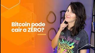 Bitcoin pode chegar a ZERO reais?
