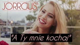 JORRGUS - A Ty mnie kochaj (Official Video) Disco Polo 2019