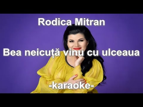Rodica Mitran-Bea neicuta vinu cu ulceaua-karaoke