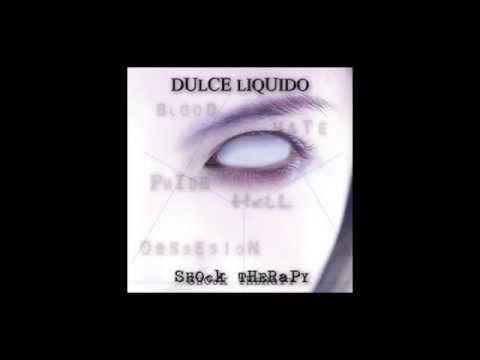 02. - Dulce Liquido - Pissed Off