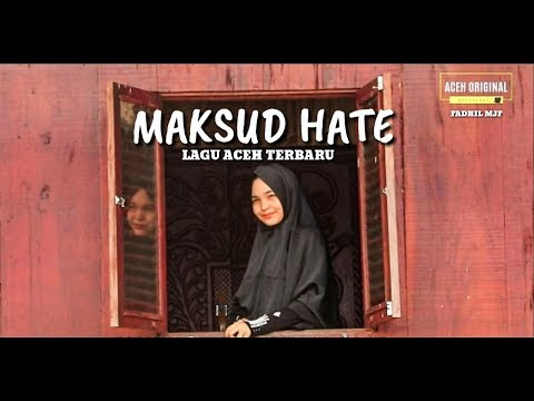 Lagu Aceh Terbaru - MAKSUD HATE (Official Musik Video) By Fadhil  Mjf