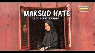 Download lagu Lagu Aceh Terbaru - MAKSUD HATE (Official Musik Video) By Fadhil  Mjf
