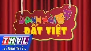 THVL   Danh hài đất Việt - Tập 44: NSND Thanh Tòng, NSƯT Quế Trân, Phương Dung, Hứa Minh Đạt...
