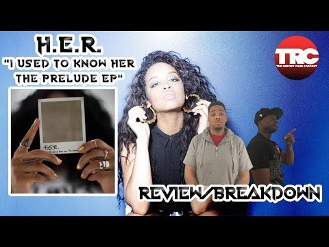 """H.E.R. """"I Used To Know Her: The Prelude EP"""" Review *HONEST REVIEW*"""