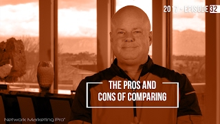 The Pros and Cons of Comparing - 2017 Episode 32