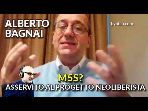 ALBERTO BAGNAI: M5S? ASSERVITO AL PROGETTO NEOLIBERISTA