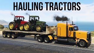 ★ GTA 5 - HAULING TRACTORS ON A FLATBED - LOADING AND TRANSPORTING (GTA V PC) thumbnail