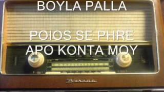 vuclip BOYLA PALLA - POIOS SE PHRE APO KONTA MOY.