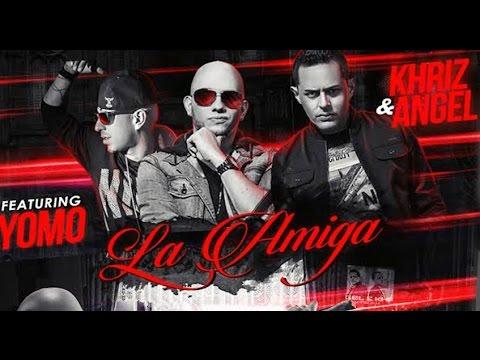 Angel Y Khriz Feat Yomo - La Amiga