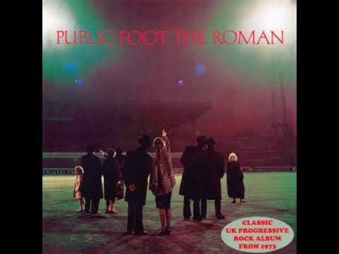 Public Foot The Roman - Public Foot The Roman  1973  (full album)
