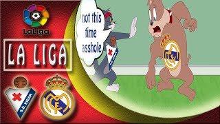 Eibar Vs Real Madrid 3-0 ( Tom and Jerry Parody ) La Liga 24/11/2018