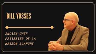 IL EST LE CHEF PÂTISSIER DE LA MAISON BLANCHE! (Bill Yosses)