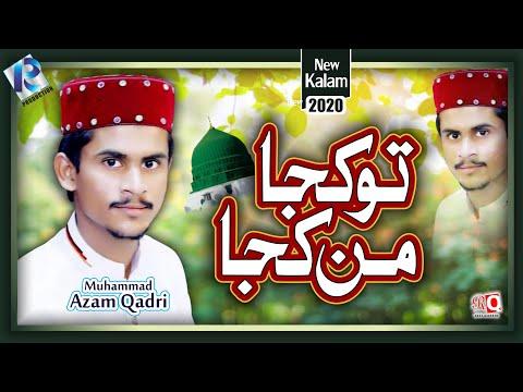 Muhammad Azam Qadri | Tu Kuja Man Kuja | New Naat 2020