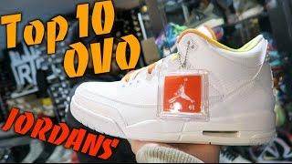 Top 10 OVO Jordan Sneakers!!