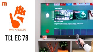 Recensione TV TCL EC78 55 pollici UHD 4K: 5 motivi per sceglierlo