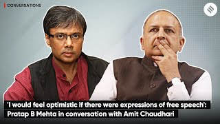 I would feel optimistic if there were expressions of free speech : Amit Chaudhuri
