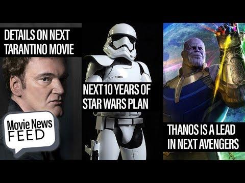Movie News Feed - 10 Year Star Wars Plan, Tarantino's Next Film