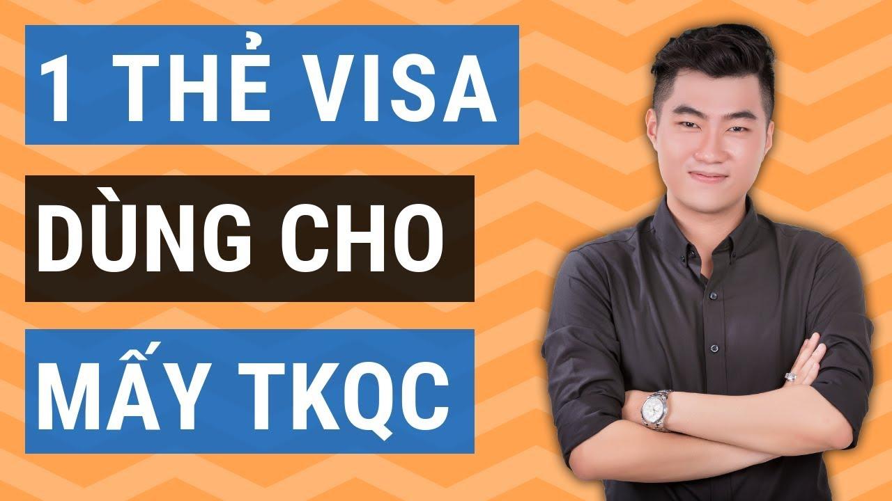 Một thẻ Visa dùng cho mấy tài khoản quảng cáo Facebook
