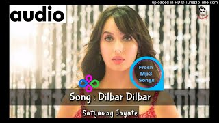 Dilbar Dilbar 2018 Full Audio Song Mp3 - Dilbar Dilbar Neha Kakkar - Fresh Mp3 Songs