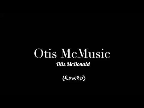 Otis McMusic - Otis McDonald (Slowed)