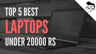 Top 5 Best laptops under 20000 Rs in India (April 2018) | Geekman