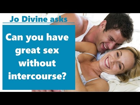 Can You Have Great Sex Without Intercourse? Video by Jo Divine www.jodivine.com