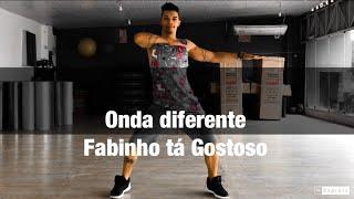 Baixar Onda Diferente - Fabinho Tá Gostoso COREOGRAFIA Pabinho