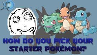 How do YOU Pick Your Starter Pokémon?