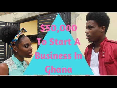 Which Business Would You Start With $50,000 in Ghana?