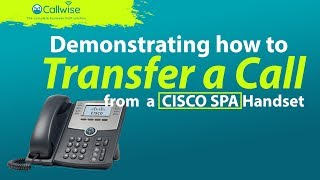 Demonstration How To Transfer A call On The CISCO SPA Handset | Callwise