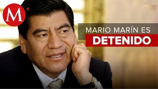Detienen a Mario Marín, ex gobernador de Puebla