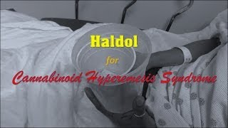 Haldol for Cannabinoid Hyperemesis Syndrome