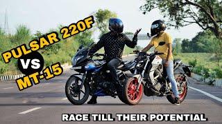 Pulsar 220F Vs Yamaha MT-15 | Race Till Their Potential | ये उम्मीद नही थी Yamaha से😩