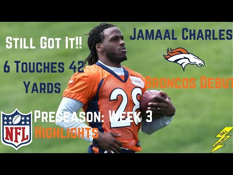 Jamaal Charles Week 3 Preseason Highlights Broncos Debut | 8/26/2017
