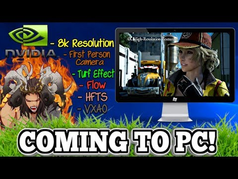 Final Fantasy XV coming to PC early 2018 | Nvidia X FFXV trailer, specs & review