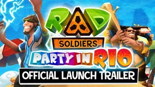 RAD Soldiers Party in Rio Launch Trailer