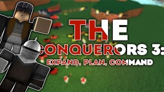 ROBLOX | The Conquerors 3: EXPAND, PLAN, COMMAND