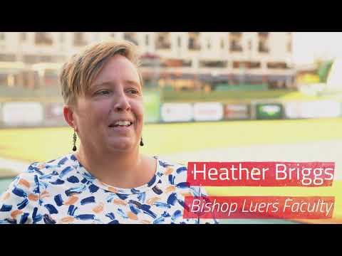 Bishop Luers High School Testimonial- Heather Briggs