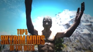 Deeply Disturbing Man-chicken In Skyrim! - Top 5 Skyrim Mods Of The Week