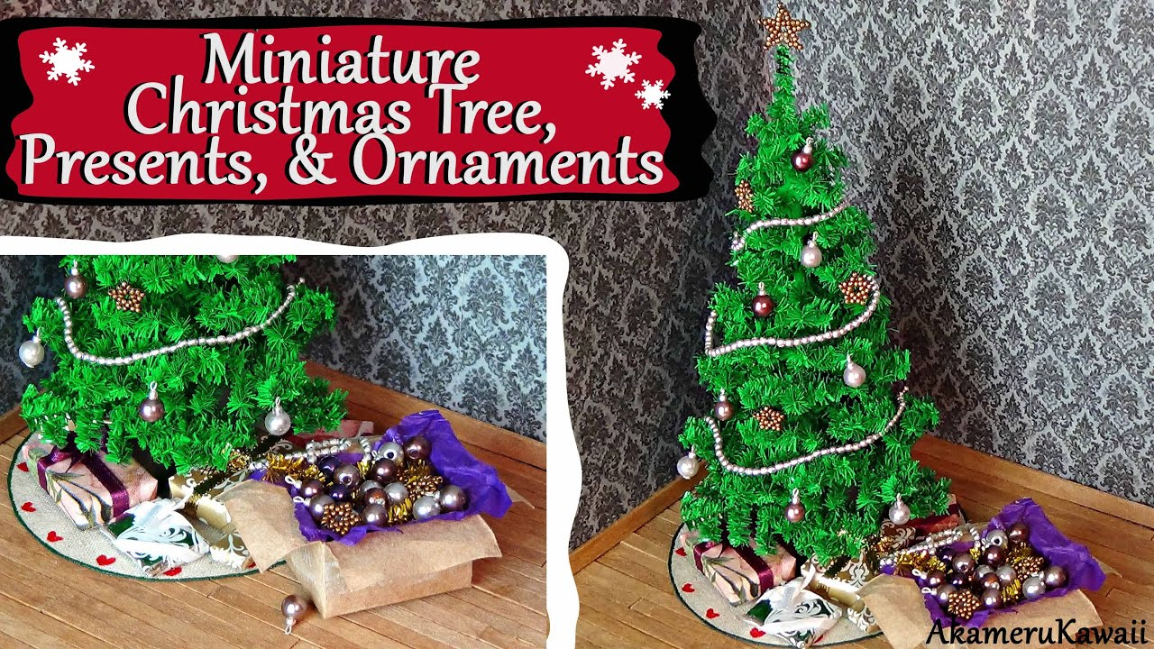 Miniature Christmas Tree, Ornaments, & Presents; Tutorial ...
