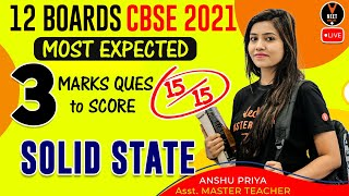 Solid State Class 12 Chemistry | 3 Marks Quiz to Score 15/15 | 12th Board Exam 2021 | Anshu Ma'am