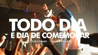 Supercombo | Todo dia é dia de comemorar (Tour Rogério - Rio)