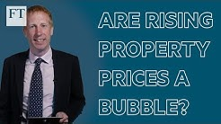 How can we tell if rising property prices are genuine or a bubble?