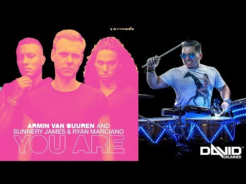 Armin van Buuren and Sunnery James & Ryan Marciano - You Are (with live percussion)