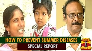 Special Report : How To Protect Summer Season Diseases