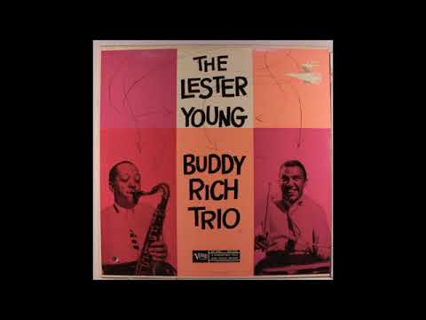 Lester Young - The Lester Young & Buddy Rich Trio ( Full Album )
