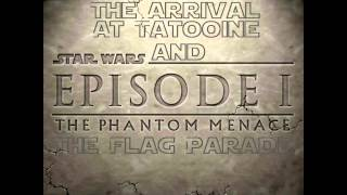 The Arrival At Tatooine and The Flag Parade - Star Wars Episode I The Phantom Menace