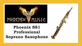 Phoenix SS1 Professional Soprano Saxophone test played by Noah Graben